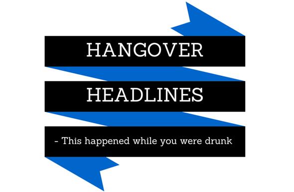 Hangover Headlines